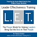 Leader Effectiveness Training (L.E.T.): Skills for Leading Today's Business into Tomorrow (       UNABRIDGED) by Thomas Gordon Narrated by Laurie Andrews