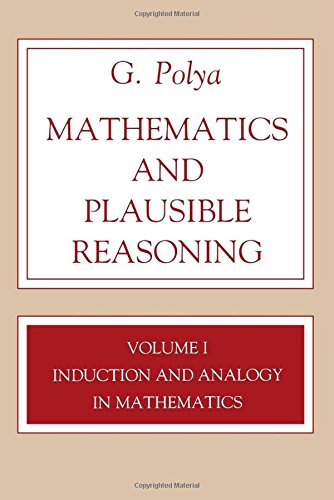Mathematics and Plausible Reasoning, Volume 1: Induction and Analogy in Mathematics (Princeton Paperback)
