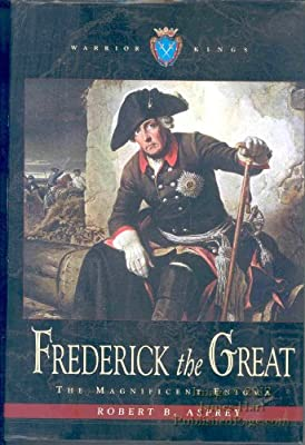 Frederick the Great: The Magnificent Enigma