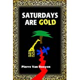 Signed Special Edition of Saturdays Are Goldby Pierre Van Rooyen