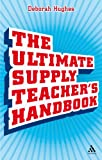Deborah Hughes The Ultimate Supply Teacher's Handbook