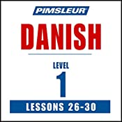 Pimsleur Danish Level 1 Lessons 26-30: Learn to Speak and Understand Danish with Pimsleur Language Programs |  Pimsleur
