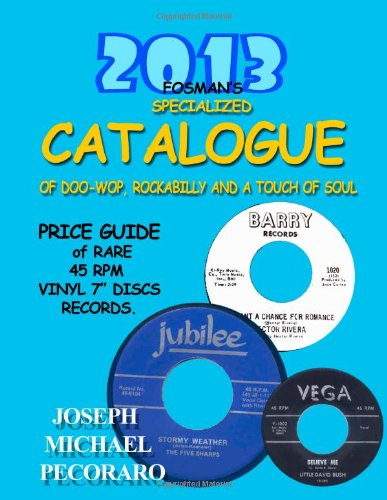 2013 Fosman's Specialized Catalogue: Values of Rare Doo-Wop, Rockabilly and a Touch of Soul (2013 Fosman's Specialized Price Guide) (Volume 2)
