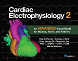 img - for Cardiac Electrophysiology 2: An Advanced Visual Guide for Nurses, Techs, and Fellows book / textbook / text book