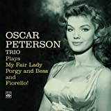 echange, troc Oscar Peterson Trio - Plays My Fair Lady, Porgy And Bess And Fiorello
