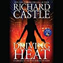 Driving Heat (       UNABRIDGED) by Richard Castle Narrated by Robert Petkoff