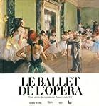 Le ballet de l'Op�ra : Trois si�cles...