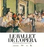 Le ballet de l'Op�ra : Trois si�cles de supr�matie depuis Louis XIV