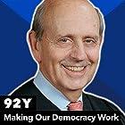 Making Our Democracy Work Vortrag von Stephen Breyer Gesprochen von: Linda Greenhouse