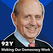 Making Our Democracy Work Lecture Auteur(s) : Stephen Breyer Narrateur(s) : Linda Greenhouse