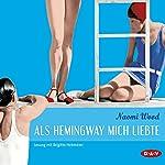 Als Hemingway mich liebte | Naomi Wood