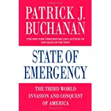 State of Emergency: The Third World Invasion and Conquest of America ~ Patrick J. Buchanan