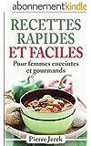 Des recettes originales, simples et rapides � faire: Pour femmes enceintes et gourmands de tous genres !