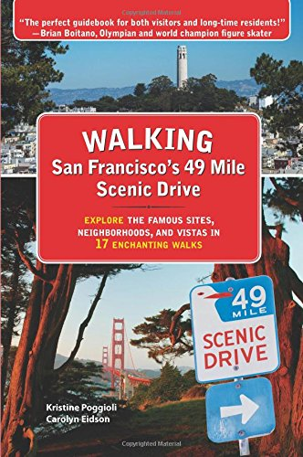 Walking-San-Franciscos-49-Mile-Scenic-Drive-Explore-the-Famous-Sites-Neighborhoods-and-Vistas-in-17-Enchanting-Walks