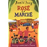 Rose En Marche: Running A Market Stall In Provenceby Jamie Ivey