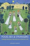 Food, Sex and Strangers: Understandin...