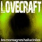 Les montagnes hallucinées | Livre audio Auteur(s) : Howard Phillips Lovecraft Narrateur(s) : Rémi Pous