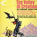 The Valley of Creation: Interstellar Patrol, Book 8 Audiobook by Edmond Hamilton Narrated by James C. Lewis