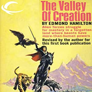 The Valley of Creation: Interstellar Patrol, Book 8 | [Edmond Hamilton]