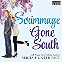 Scrimmage Gone South: Love Gone South, Book 2 Audiobook by Alicia Hunter Pace Narrated by Amy Rubinate