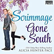 Scrimmage Gone South: Love Gone South, Book 2 | Alicia Hunter Pace