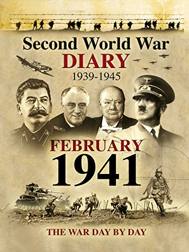Second World War Diary: February, 1941