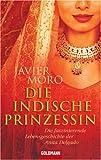 Die indische Prinzessin: Die faszinierende Lebensgeschichte der Anita Delgado