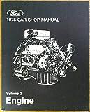 1975 Ford Car Service & Repair Shop Manual: Volume 2 - Engine (Elite, Torino/Ranchero, Comet, Cougar, Granada, Lincoln Continental, Mark IV, Maverick, Mercury, Monarch, Bobcat, Montego, Mustang II, Pinto, and Thunderbird)