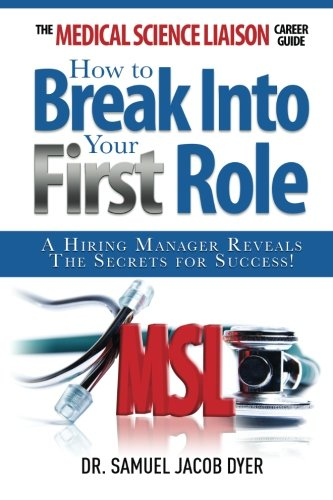 The Medical Science Liaison Career Guide: How to Break Into Your First Role