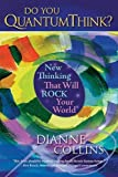 img - for Do You QuantumThink?: New Thinking That Will Rock Your World book / textbook / text book