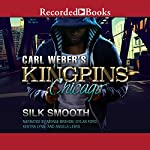 Carl Weber's Kingpins: Chicago | Silk Smooth