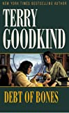Debt of Bones (Sword of Truth Prequel Novel) (057507311X) by Goodkind, Terry