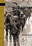 Riding into War: The Memoir of a Hors...
