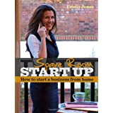 Spare Room Start Up: How to Start a Business from Homeby Emma Jones