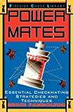 Power Mates: Essential Checkmating Strategies and Techniques (0684801205) by Pandolfini, Bruce