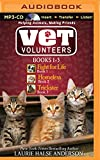 Vet Volunteers Books 1-3: Fight for Life, Homeless, Trickster (Vet Volunteers Series)