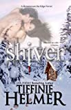 Shiver (A Romance on the Edge Novel)