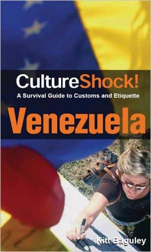 CultureShock! Venezuela (Cultureshock Venezuela: A Survival Guide to Customs & Etiquitte)