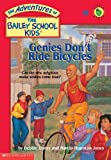 Genies Dont Ride Bicycles (The Adventures of the Bailey School Kids, #8)