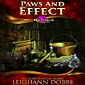 Paws and Effect Audiobook by Leighann Dobbs Narrated by Elisabeth Rodgers