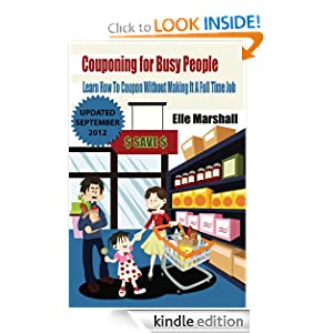 Free Kindle Book: Couponing for Busy People, by Elle Marshall. Publication Date: June 2, 2012