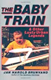 The Baby Train and Other Lusty Urban Legends (0393312089) by Brunvand, Jan Harold