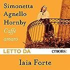 Caffè amaro | Livre audio Auteur(s) : Simonetta Agnello Hornby Narrateur(s) : Iaia Forte