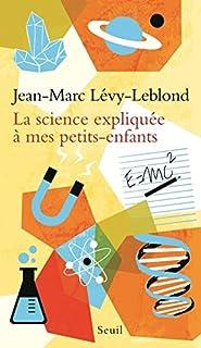 La science expliquée à mes petits-enfants, Lévy-Leblond, Jean-Marc