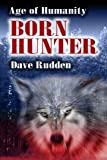 img - for Born Hunter (Age Of Humanity) book / textbook / text book