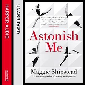 Astonish Me Audiobook