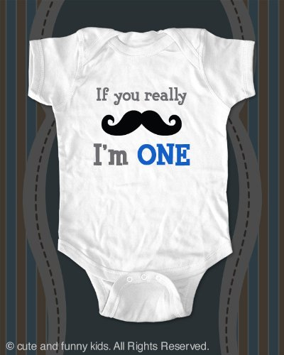 If you really Mustache I'm ONE - cute baby onesie
