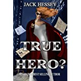 True Hero? ~ Jack Hessey