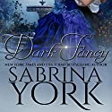 Dark Fancy Audiobook by Sabrina York Narrated by Lottie Lush