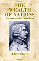 The Wealth of Nations: Representative Selections (Dover Value Editions)